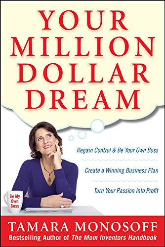9780071629430: Your Million Dollar Dream: Regain Control and Be Your Own Boss. Create a Winning Business Plan. Turn Your Passion into Profit.