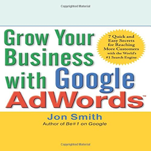 9780071629591: Grow Your Business with Google AdWords: 7 Quick and Easy Secrets for Reaching More Customers with the World's #1 Search Engine