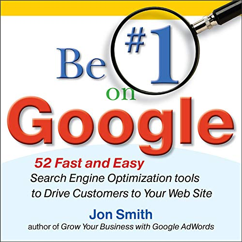 9780071629607: Be #1 on Google:  52 Fast and Easy Search Engine Optimization Tools to Drive Customers to Your Web Site