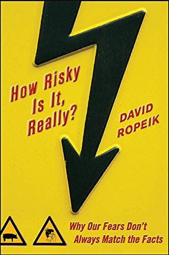 9780071629690: How Risky Is It, Really?: Why Our Fears Don't Always Match the Facts