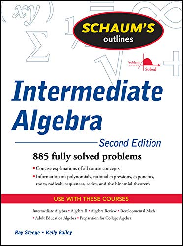 Schaums Outline of Intermediate Algebra, Second Edition: Steege, Ray