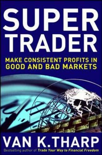 9780071632515: Super Trader: Make Consistent Profits in Good and Bad Markets