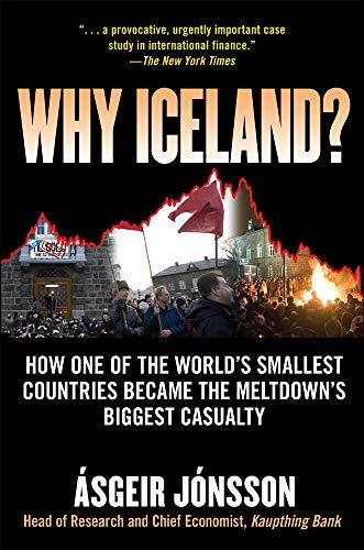 9780071632843: Why Iceland?: How One of the World's Smallest Countries Became the Meltdown's Biggest Casualty