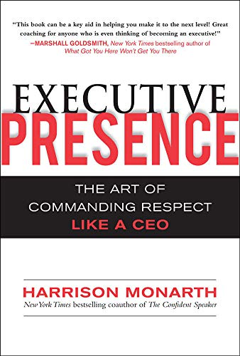 9780071632874: Executive Presence:  The Art of Commanding Respect Like a CEO