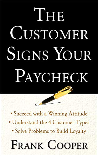 9780071632881: The Customer Signs Your Paycheck (Business Books)