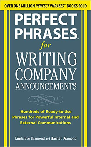 9780071634526: Perfect Phrases for Writing Company Announcements: Hundreds of Ready-to-Use Phrases for Powerful Internal and External Communications (Perfect Phrases Series)