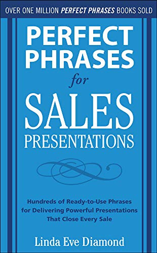 9780071634533: Perfect Phrases for Sales Presentations: Hundreds of Ready-to-Use Phrases for Delivering Powerful Presentations That Close Every Sale (Perfect Phrases Series)