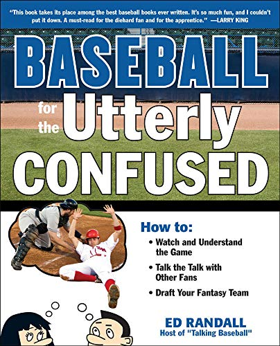 9780071634748: Baseball for the Utterly Confused