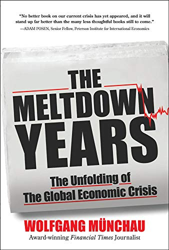 9780071634786: The Meltdown Years: The Unfolding of the Global Economic Crisis