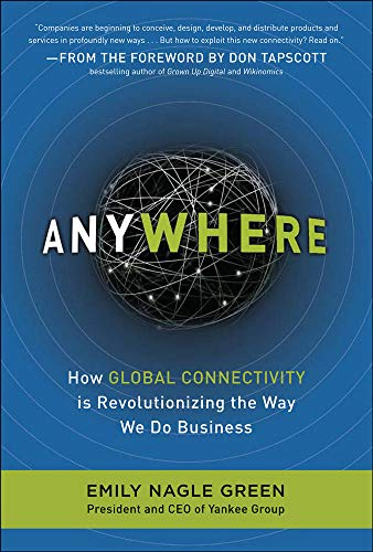 9780071635141: Anywhere: How Global Connectivity is Revolutionizing the Way We Do Business