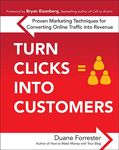 9780071635165: Turn Clicks Into Customers: Proven Marketing Techniques for Converting Online Traffic into Revenue