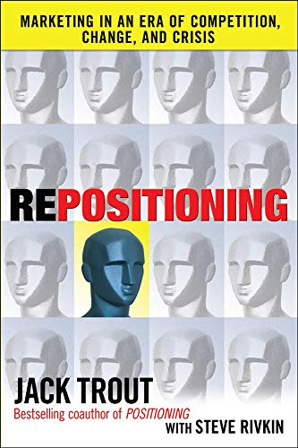 9780071635592: REPOSITIONING: Marketing in an Era of Competition, Change and Crisis (Business Books)