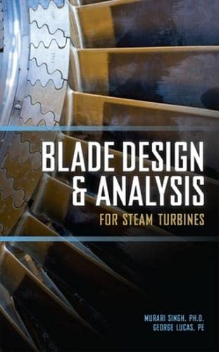 Blade Design and Analysis for Steam Turbines (Mechanical Engineering)