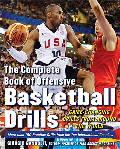 9780071635868: The Complete Book of Offensive Basketball Drills: Game-Changing Drills from Around the World