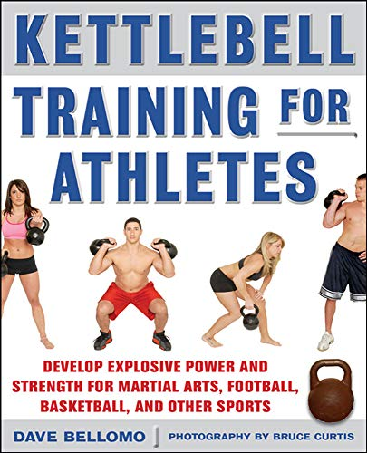 9780071635882: Kettlebell Training for Athletes: Develop Explosive Power and Strength for Martial Arts, Football, Basketball, and Other Sports, pb