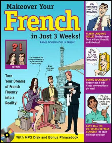 9780071635912: Make Over Your French In Just 3 Weeks! with Audio CD: Turn Your Dreams of French Fluency into a Reality! (Makeover Your Language in Just 3 Weeks)