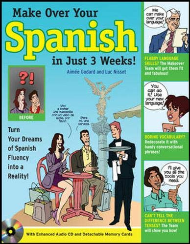 9780071635943: Make Over Your Spanish in Just 3 Weeks! with Audio CD: Turn Your Dreams of Spanish Fluency into a Reality! (Makeover Your Language in Just 3 Weeks)