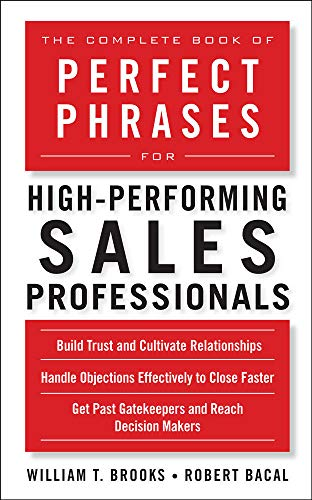 9780071636094: The Complete Book of Perfect Phrases for High-Performing Sales Professionals (Perfect Phrases Series)