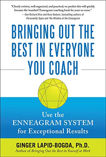9780071637077: Bringing Out the Best in Everyone You Coach: Use the Enneagram System for Exceptional Results