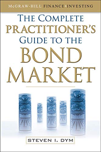 9780071637145: The Complete Practitioner's Guide to the Bond Market (McGraw-Hill Finance & Investing)
