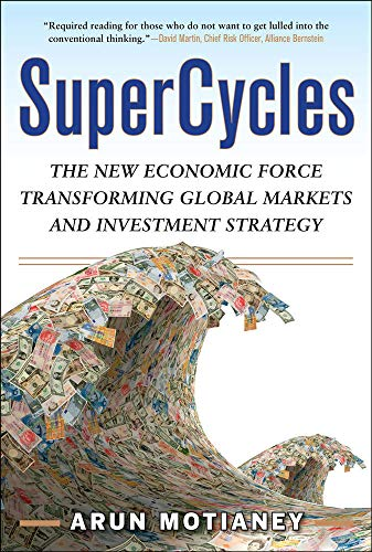 9780071637374: SuperCycles: The New Economic Force Transforming Global Markets and Investment Strategy