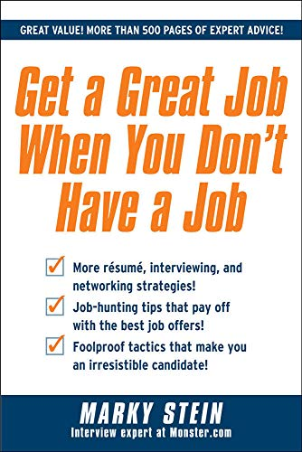 9780071637732: Get a Great Job When You Don't Have a Job
