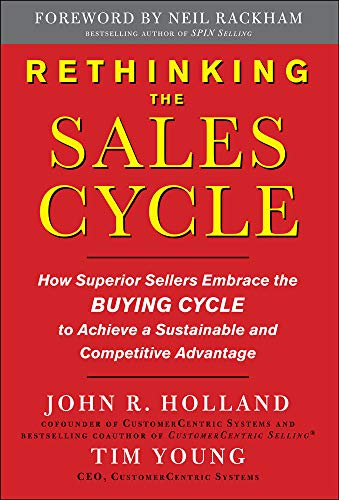 9780071637992: Rethinking the Sales Cycle:  How Superior Sellers Embrace the Buying Cycle to Achieve a Sustainable and Competitive Advantage