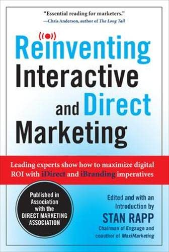 9780071638029: Reinventing Interactive and Direct Marketing: Leading Experts Show How to Maximize Digital ROI with iDirect and iBranding Imperatives