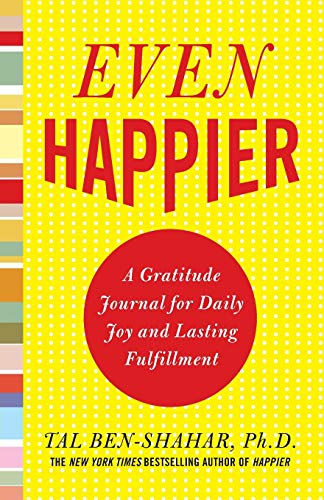 9780071638036: Even Happier: A Gratitude Journal for Daily Joy and Lasting Fulfillment