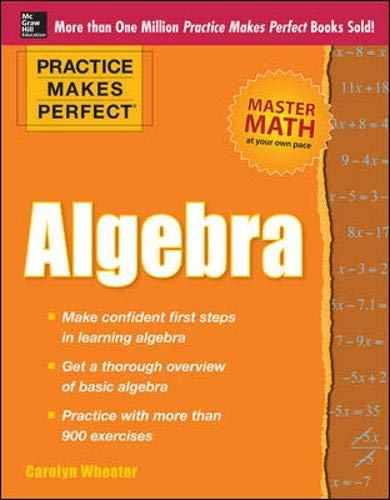 9780071638197: Practice Makes Perfect Algebra (Practice Makes Perfect (McGraw-Hill))