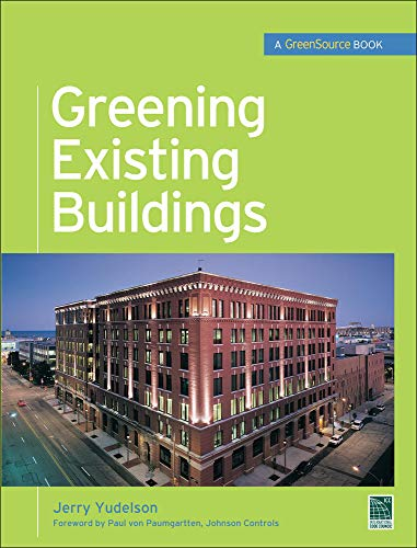 Greening Existing Buildings (McGraw-Hill's Greensource): Jerry Yudelson