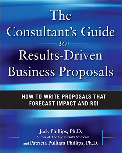 9780071638807: The Consultant's Guide to Results-Driven Business Proposals: How to Write Proposals That Forecast Impact and ROI