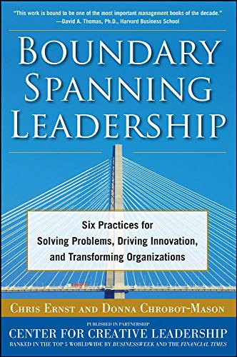 9780071638876: Boundary Spanning Leadership: Six Practices for Solving Problems, Driving Innovation, and Transforming Organizations