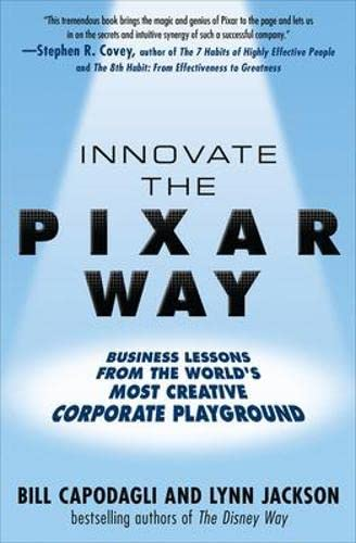 9780071638937: Innovate the Pixar Way:  Business Lessons from the World's Most Creative Corporate Playground