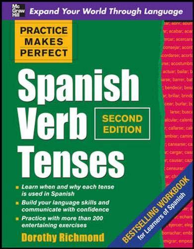 9780071639309: Practice Makes Perfect Spanish Verb Tenses, Second Edition (Practice Makes Perfect Series)