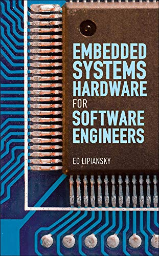 9780071639484: Embedded Systems Hardware for Software Engineers