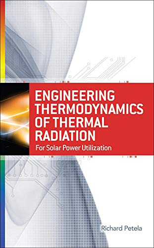 9780071639620: Engineering Thermodynamics of Thermal Radiation: for Solar Power Utilization