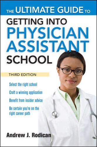 9780071639736: The Ultimate Guide to Getting Into Physician Assistant School, Third Edition (A & L Allied Health)