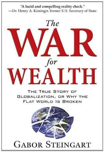 9780071641593: The War for Wealth: The True Story of Globalization, or Why the Flat World Is Broken