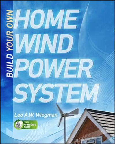 9780071663540: Build Your Own Home Wind Power System (Tab Green Guru Guides)
