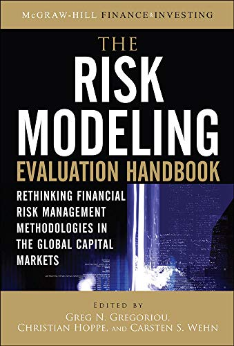9780071663700: The Risk Modeling Evaluation Handbook: Rethinking Financial Risk Management Methodologies in the Global Capital Markets (Professional Finance & Investment)
