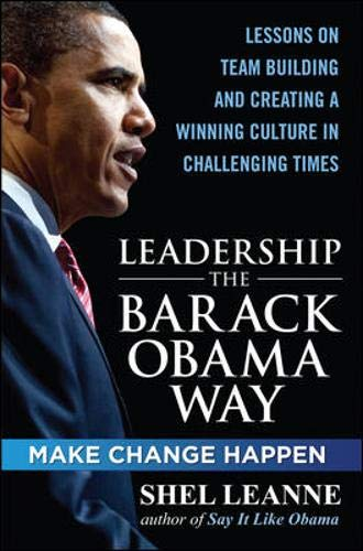 9780071664028: Leadership the Barack Obama Way: Lessons on Teambuilding and Creating a Winning Culture in Challenging Times