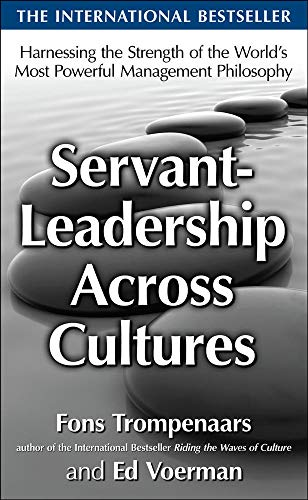 9780071664356: Servant-Leadership Across Cultures: Harnessing the Strengths of the World's Most Powerful Management Philosophy