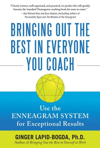 9780071664479: Bringing Out the Best in Everyone You Coach: Use the Enneagram System for Exceptional Results
