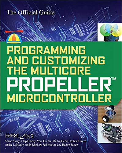 9780071664509: Programming and Customizing the Multicore Propeller Microcontroller: The Official Guide (Electronics)