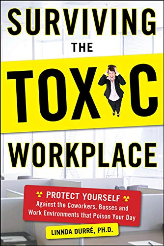 9780071664677: Surviving the Toxic Workplace: Protect Yourself Against Coworkers, Bosses, and Work Environments That Poison Your Day
