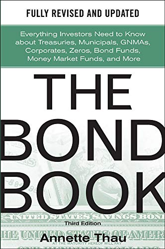 9780071664707: The Bond Book, Third Edition: Everything Investors Need to Know About Treasuries, Municipals, GNMAs, Corporates, Zeros, Bond Funds, Money Market Funds, and More