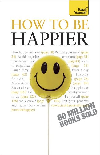 9780071665100: How to Be Happier: A Teach Yourself Guide (Teach Yourself: Relationships & Self-Help)