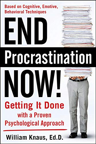 9780071666084: End Procrastination Now!: Get it Done with a Proven Psychological Approach