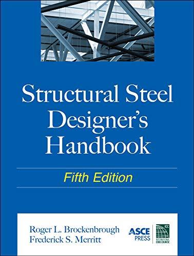 Structural Steel Designers Handbook: Brockenbrough, Roger L